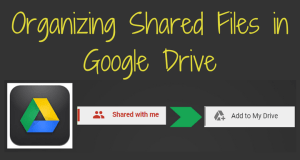 Organizing shared with me files Google Drive