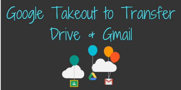 TeachingForward post - Google TakeOut to Transfer Google Drive & Gmail Content