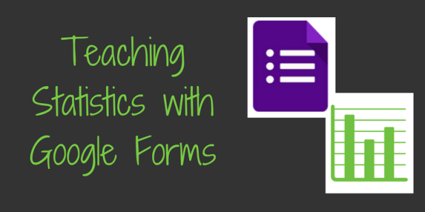 Teaching Statistics with Google Forms | Teaching Forward