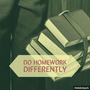 Do Homework Differently