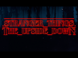 A graphic with the phrase stranger things the upside down.