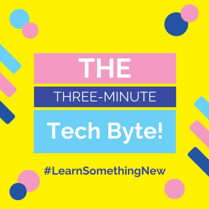 Three-Minute Tech Byte