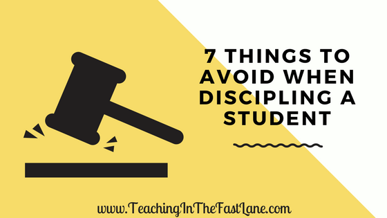 7 Things to Avoid When Disciplining a Student