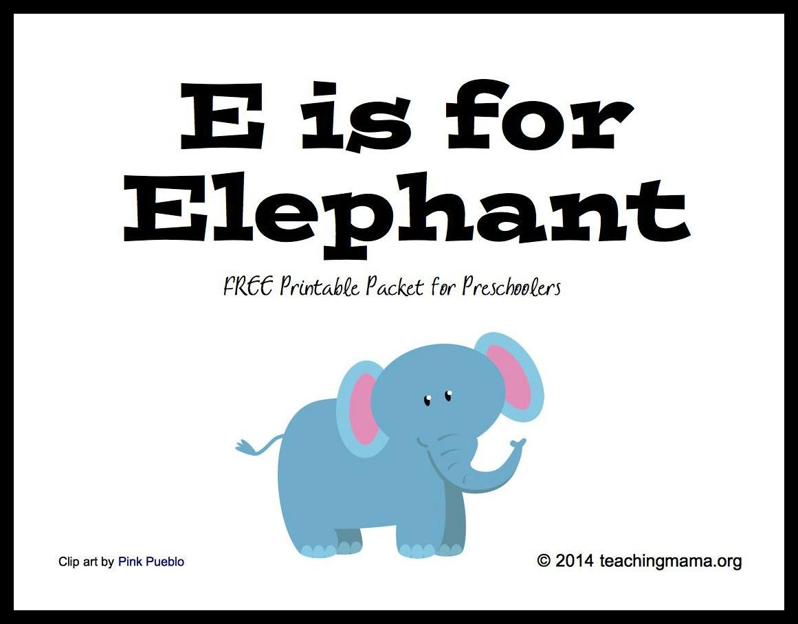 E Is For Elephants Letter E Printables