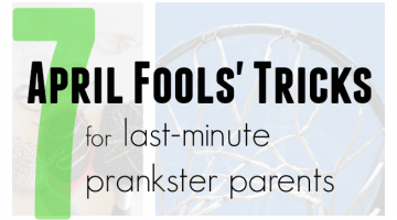 april fools' tricks for last-minute prankster parents teachmama