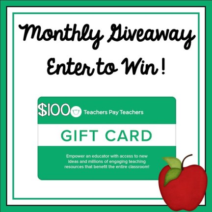 A graphic for the monthly gift card giveaway.  A white square with a green border.  It has an image of a $100 gift card to Teachers Pay Teachers.