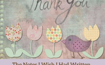 Thank You Notes I Should Have Written