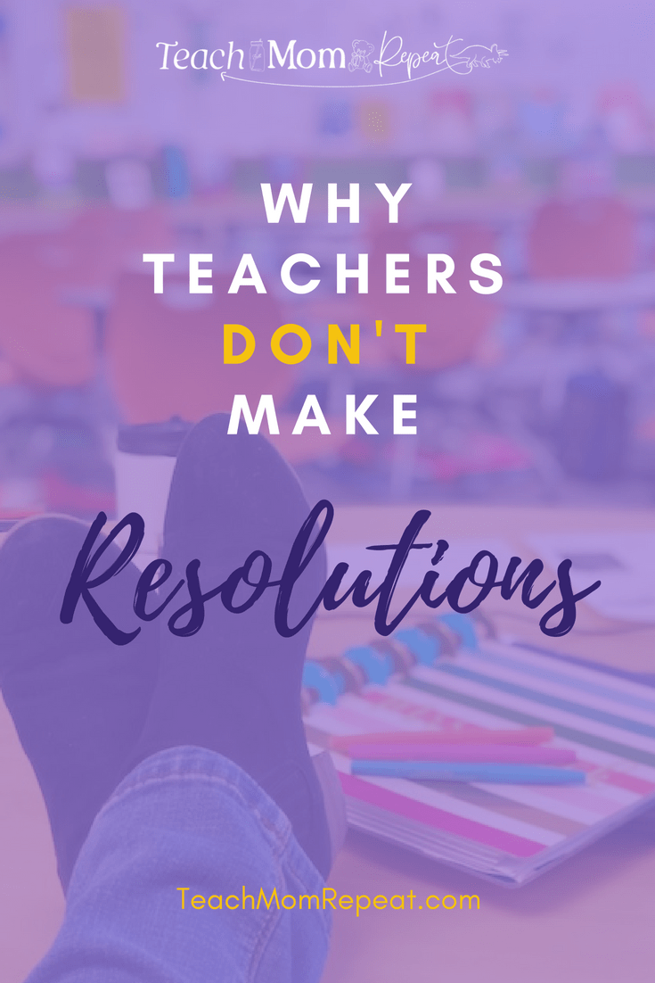 Why teachers don't make resolutions