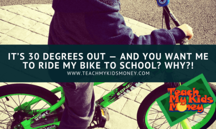 It's 30 degrees out – and you want me to ride my bike to school? WHY?!