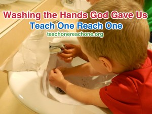 Washing the Hands God Gave Us – Teach One Reach One
