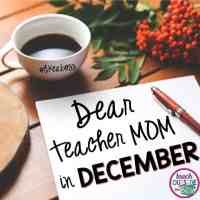 Dear Teacher Mom in December