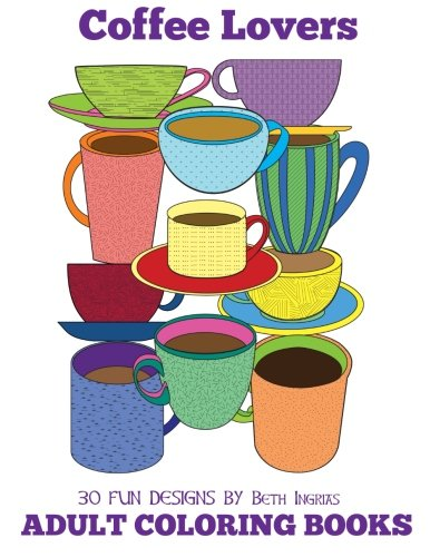 Adult Coloring Books: Coffee Lovers (Volume 16)