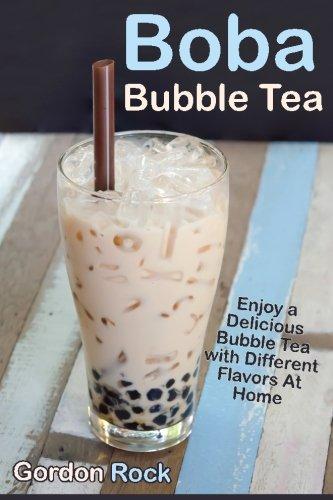 Boba Bubble Tea: Enjoy a Delicious Bubble Tea with Different Flavors At Home
