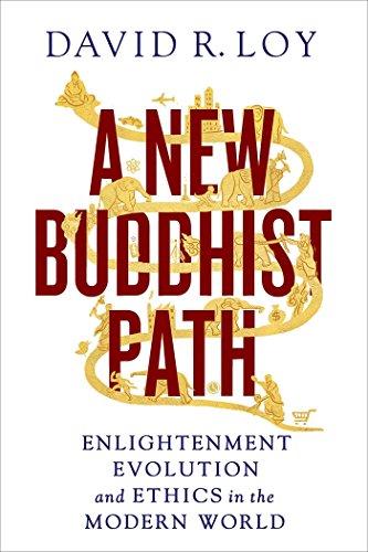 "On Reading David Loy's ""A New Buddhist Path"""