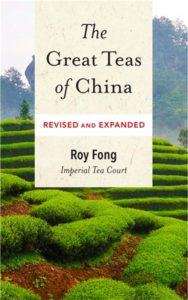 Roy Fong's latest book, The Great Teas of China