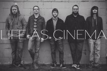 Underground Band Feature: Life as Cinema