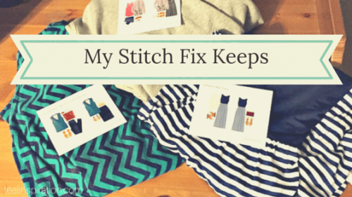 Stitch Fix Keeps www.tealinspiration.com
