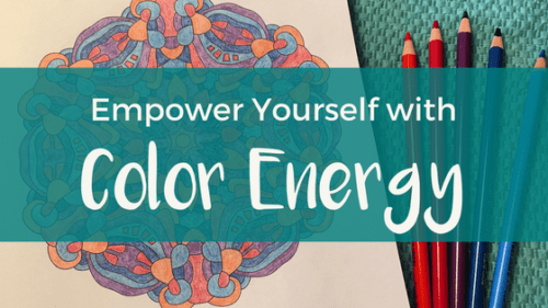 Empower Yourself with Color Energy