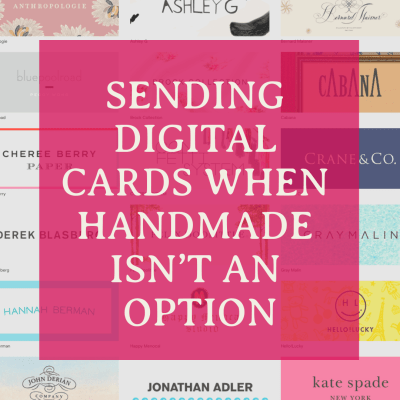 Sending Digital Cards When Handmade Isn't An Option