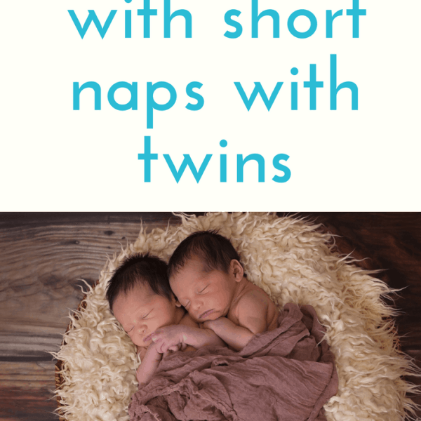 Dealing with short naps with twins