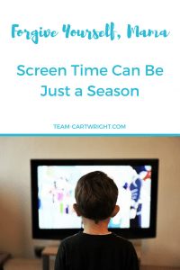 Sometimes our kids watch too much tv. Different phases of life make it necessary to keep our kids safe and still. But don't worry, this is just a phase. You can forgive yourself for too much screen time. And remember, it is just a season.