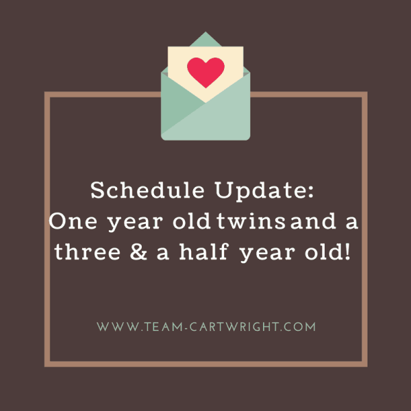 Schedule update: One year old twins and a three & a half year old!