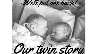 """Well put one back!"" Our twin story."