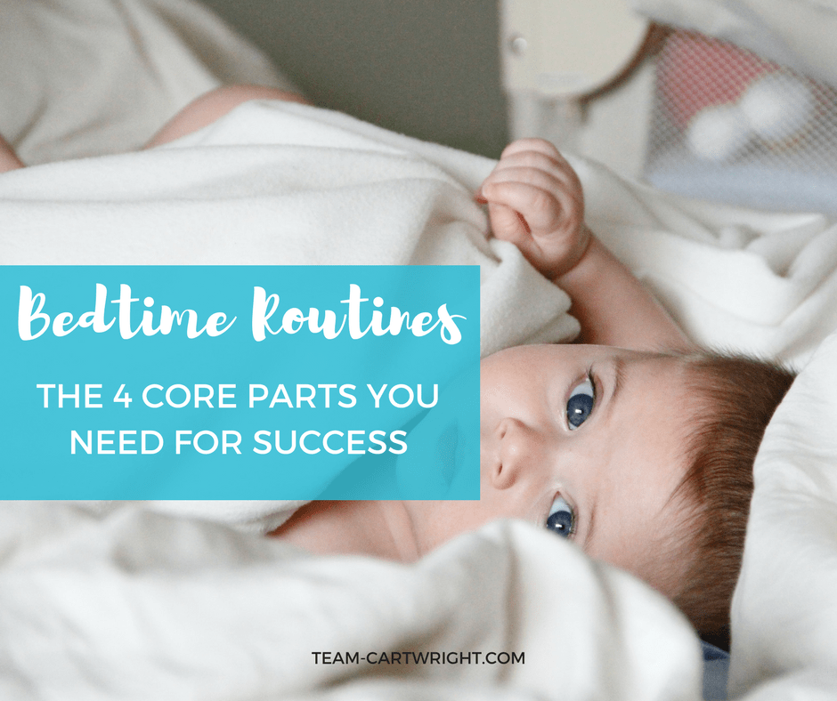 picture of a baby in bed with text: Bedtime Routines: The 4 core parts you need for success