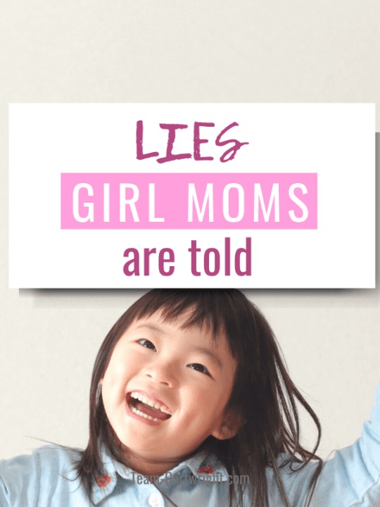 Lies girl moms are told