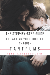 The step-by-step guide to talking your toddler through tantrums. Little kids have big feelings, and they need our help to work through them. Learn how to help your child work through the tantrum without yelling. Respect the feeling while still promoting good behavior. #tantrums #toddler #preschooler #discipline #emotional #development #feelings Team-Cartwright.com