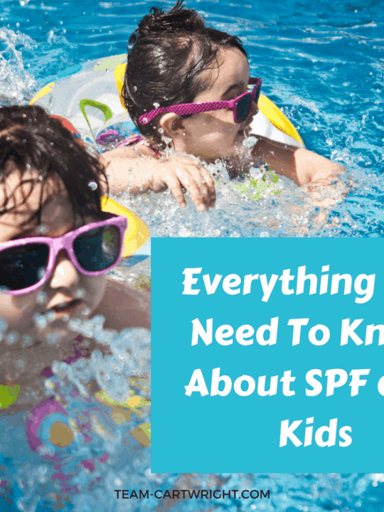 Everything you need to know about SPF and kids. #SPF #Sunscreen #kids #summer Team-Cartwright.com