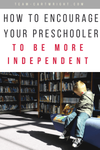 How to encourage your preschooler to be more independent. Not every child wants to do things by themselves.  Here is how to give a positive boost to reluctant children. #positive #parenting #preschoolers #independence #development #discipline Team-Cartwright.com