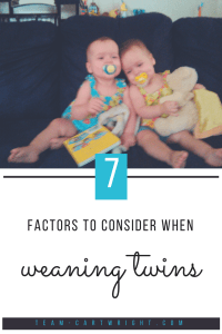 7 factors to consider when weaning twins. Get your plan in place to bring your nursing journey to an end. #breastfeeding #breastfeedingtwins #weaning #weaningtwins #nursingtwins #nursing #twintips #twinbaby #twintoddler Team-Cartwright.com