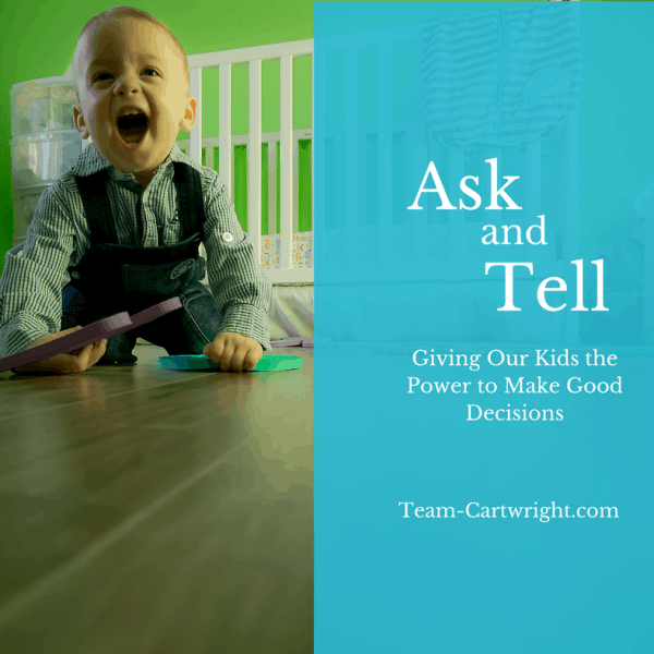 Ask and Tell: Giving our kids the power to make good decisions