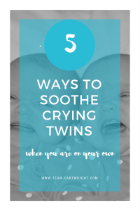 How to calm crying twins. Ways to soothe twin babies. 5 ways to settle twins.