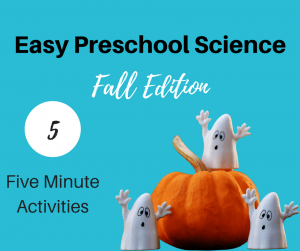 5 Five minute fall science activities for preschoolers.
