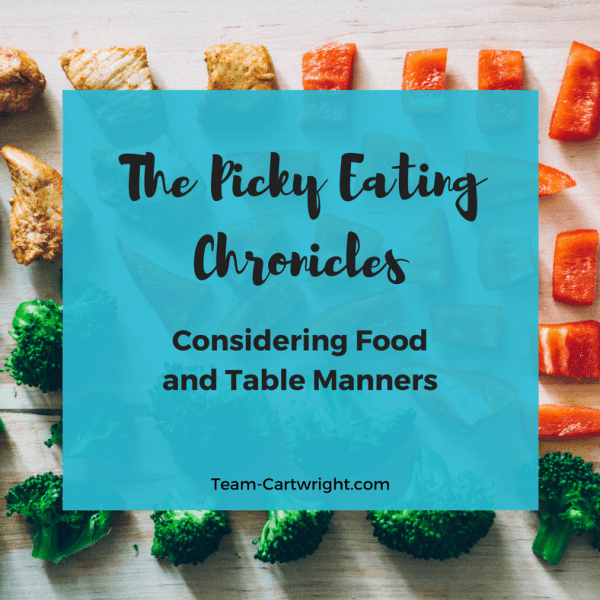 The Picky Eating Chronicles: Considering Food and Table Manners