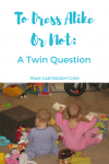 Should you dress your twins alike? Or is that the worst thing you can do? There are pros and cons to consider. Twin clothing | Identical outfits | Twin questions #twin #clothes #identical #matching #clothing Team-Cartwright.com