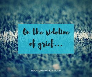 It is so hard to see our friends and loved ones go through tough times. How do you deal when you are on the sideline of grief?