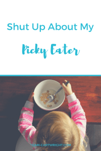 I hear a lot of opinions on picky eaters. It really isn't a big issue, unless it is your kid. And I don't want to hear your judgments. Basically, shut up about my picky eater. #picky #eating #toddler #preschooler #meals Team-Cartwright.com