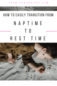 How to transition your child from naptime to rest time. The afternoon nap has to come to an end, but it can be a smooth transition AND you can save that afternoon 'you time.' Turn nap time into rest time. Here are the simple steps to make an easy transition. #nap #rest #time #preschool #sleep #transition #drop #nap #child #babywise Team-Cartwright.com