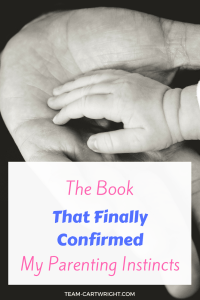 Babywise confirmed my parenting instincts. What do you do if your parenting gut goes against what is trendy? Here is how I overcame that. #babywise #parenting #positiveparenting #motherhood #momlife #motivation #baby #toddler Team-Cartwright.com