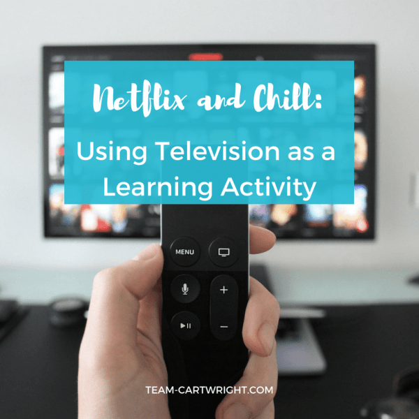 Netflix and Chill: Using Television as a Learning Activity