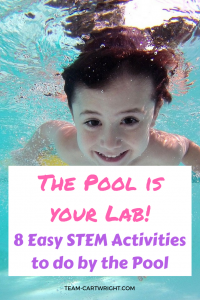 Use pool time to explore STEM! Here are 8 easy activities to explore with your children. #STEMactivity #momhack #scienceproject #summerlearning #toddler #preschooler #easylearningactivity Team-Cartwright.com