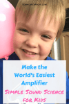 Make the world's easiest amplifier! Teach your kids how sound waves work with just a balloon. Plus 3 more super simple sound activities! #learning #science #preschool #activity #easy #sound Team-Cartwright.com