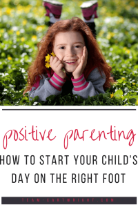 Positive Parenting: How to start your child's day off on the right foot. Spend a few minutes really connecting with your child every morning and see how their behavior improves! #positiveparenting #familymeeting #family #child #heart #connect #behavior #discipline Team-Cartwright.com