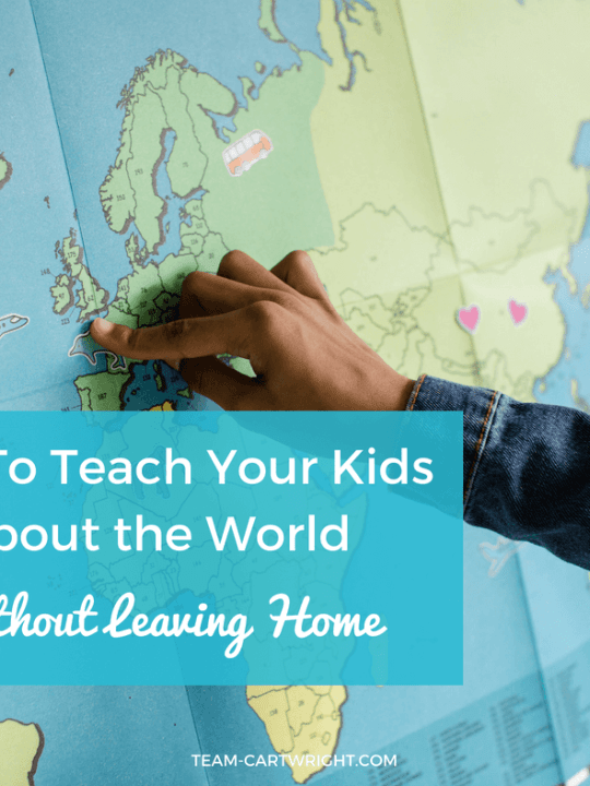 How To Teach Your Kids About the World Without Leaving Home. Tips for learning about other cultures, all from home. #travel #kids #cultures #world #staycation #summer Team-Cartwright.com