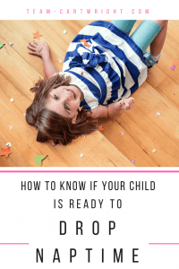 How to know if your child is ready to drop naptime. #naps #babywise #bfbn Team-Cartwright.com