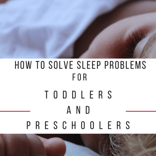 How To Solve Sleep Problems for Toddlers and Preschoolers