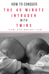 How to conquer the 45 minute intruder with twins. Help your baby twins get past this common sleep problem. Your twins will sleep! #babywise #45-minute #intruder #nap #solutions #sleep #twins #baby #newborn #schedule Team-Cartwright.com